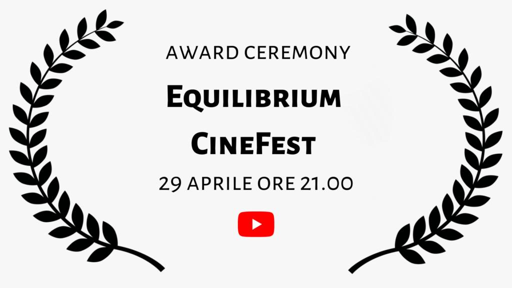 Equilibrium CineFest - Cerimonia di premiazione - 29 aprile ore 21:00